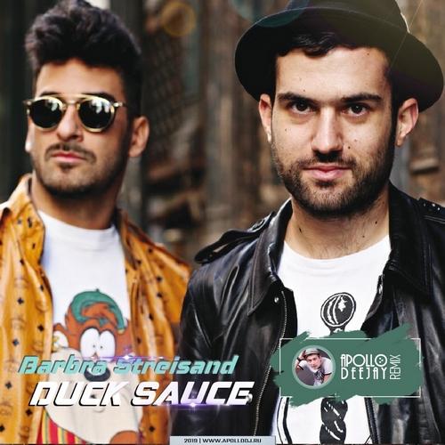 Duck Sauce - Barbra Streisand (Apollo Deejay Remix) [2019]